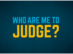 Who Are Me To Judge